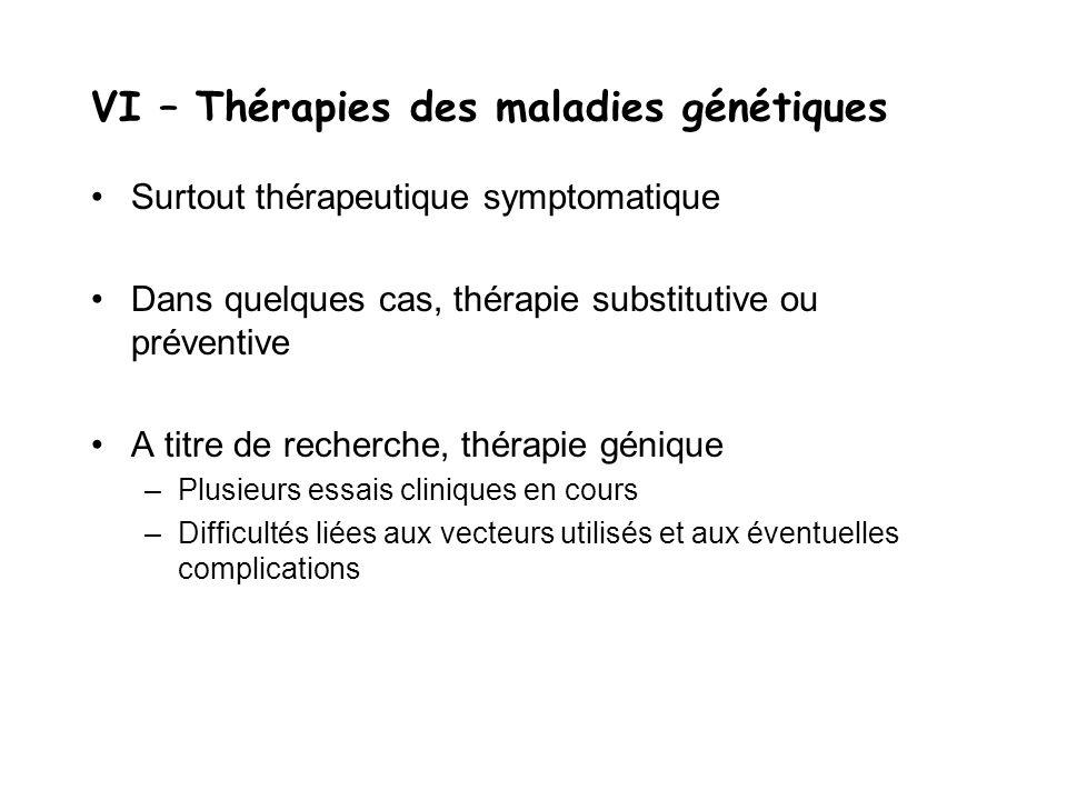 VI – Thérapies des maladies génétiques