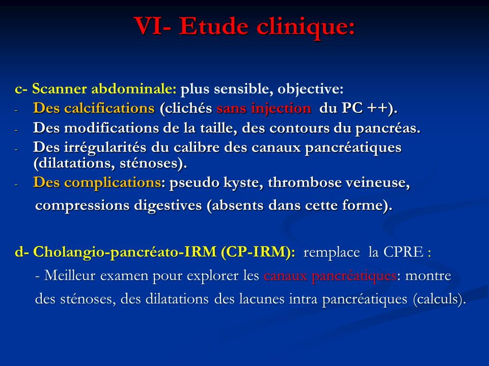 VI- Etude clinique: c- Scanner abdominale: plus sensible, objective: