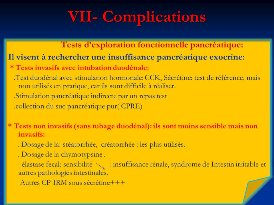 VII- Complications Tests d'exploration fonctionnelle pancréatique:
