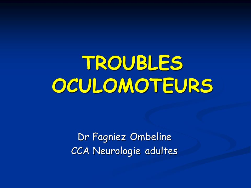 TROUBLES OCULOMOTEURS