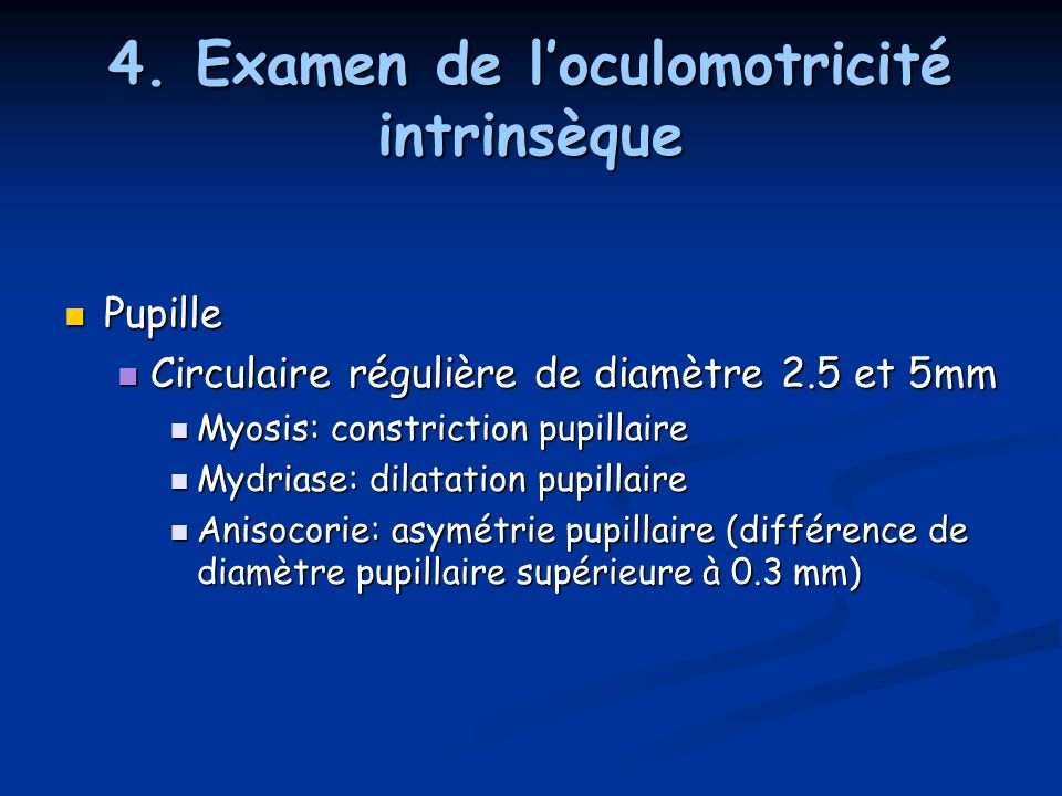 4. Examen de l'oculomotricité intrinsèque
