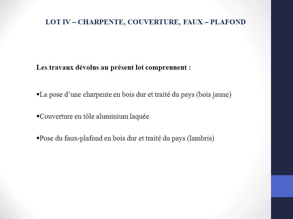 LOT IV – CHARPENTE, COUVERTURE, FAUX – PLAFOND
