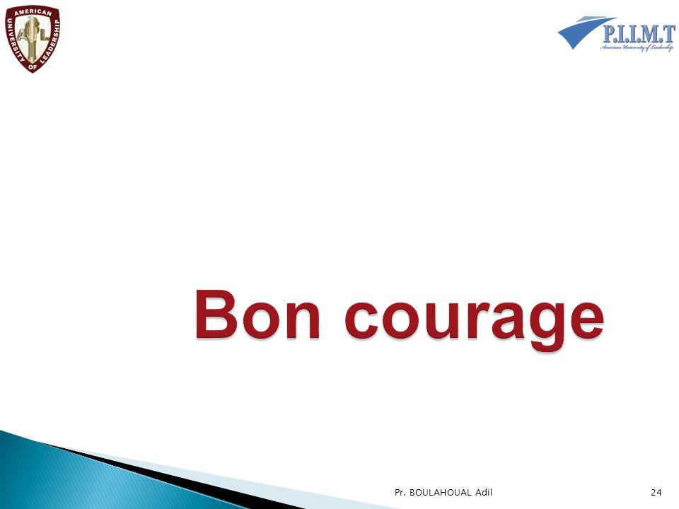 Bon courage Pr. BOULAHOUAL Adil
