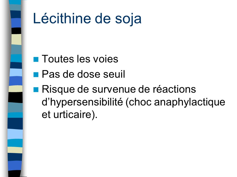 Lécithine de soja Toutes les voies Pas de dose seuil