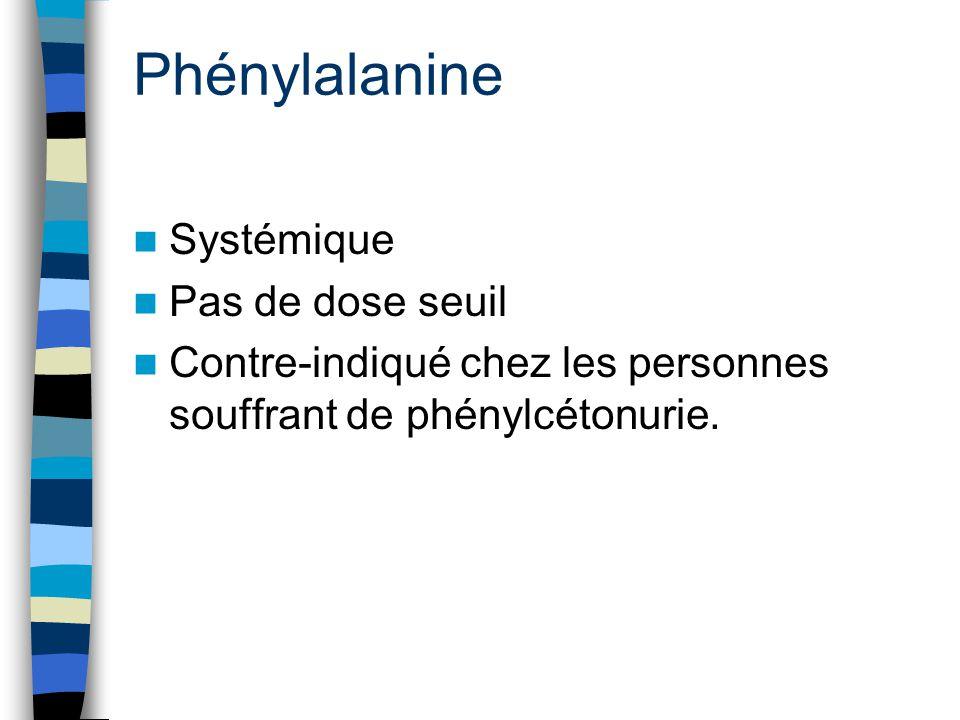 Phénylalanine Systémique Pas de dose seuil
