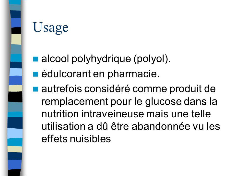 Usage alcool polyhydrique (polyol). édulcorant en pharmacie.