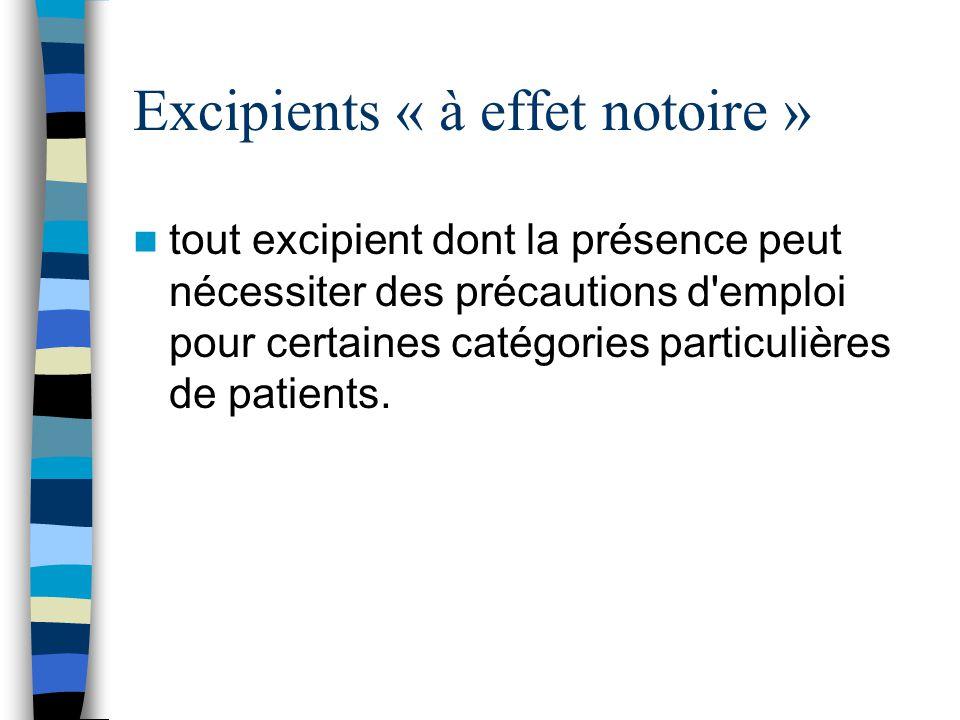 Excipients « à effet notoire »