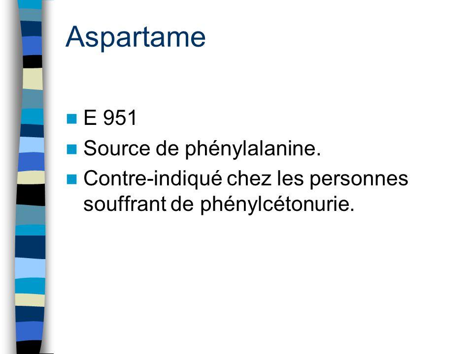 Aspartame E 951 Source de phénylalanine.