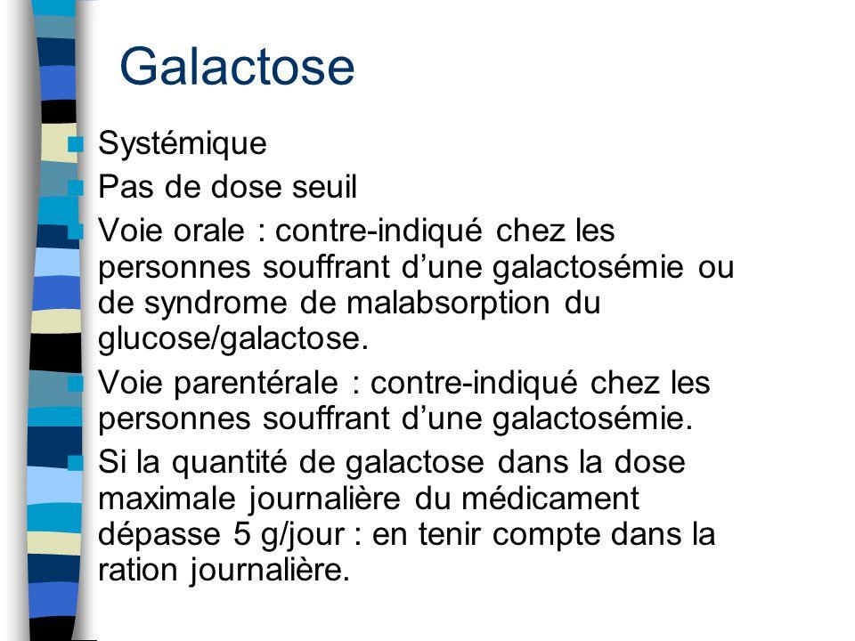Galactose Systémique Pas de dose seuil