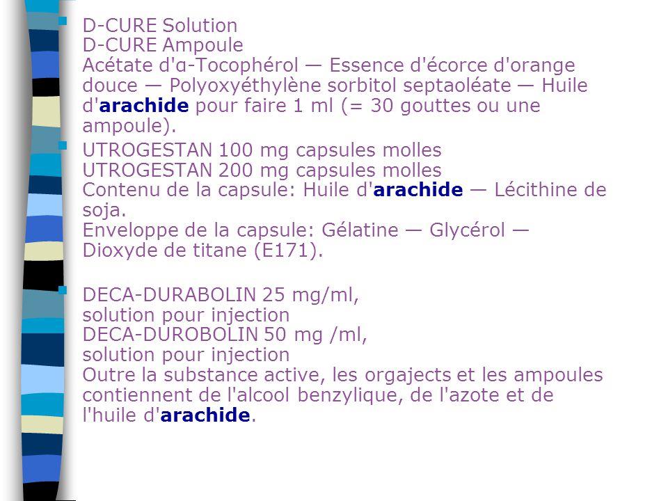 D-CURE Solution D-CURE Ampoule Acétate d α-Tocophérol — Essence d écorce d orange douce — Polyoxyéthylène sorbitol septaoléate — Huile d arachide pour faire 1 ml (= 30 gouttes ou une ampoule).