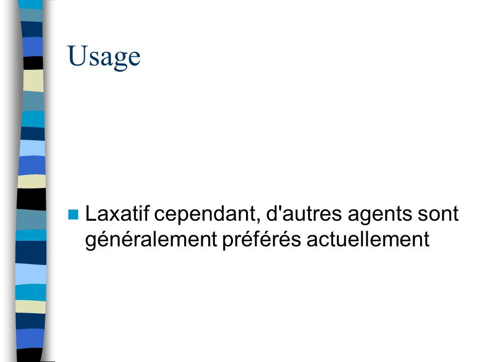 Usage Laxatif cependant, d autres agents sont généralement préférés actuellement