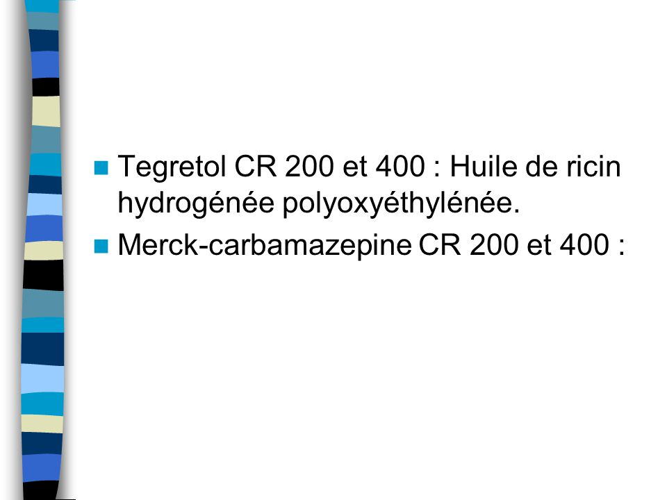Tegretol CR 200 et 400 : Huile de ricin hydrogénée polyoxyéthylénée.