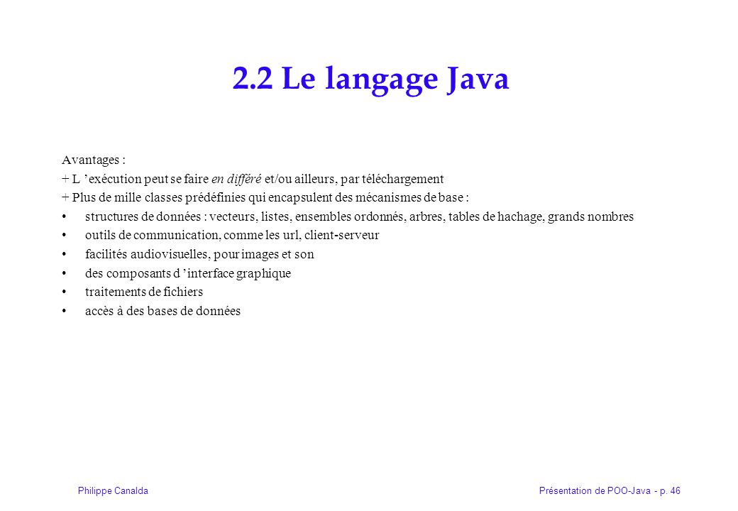 2.2 Le langage Java Avantages :