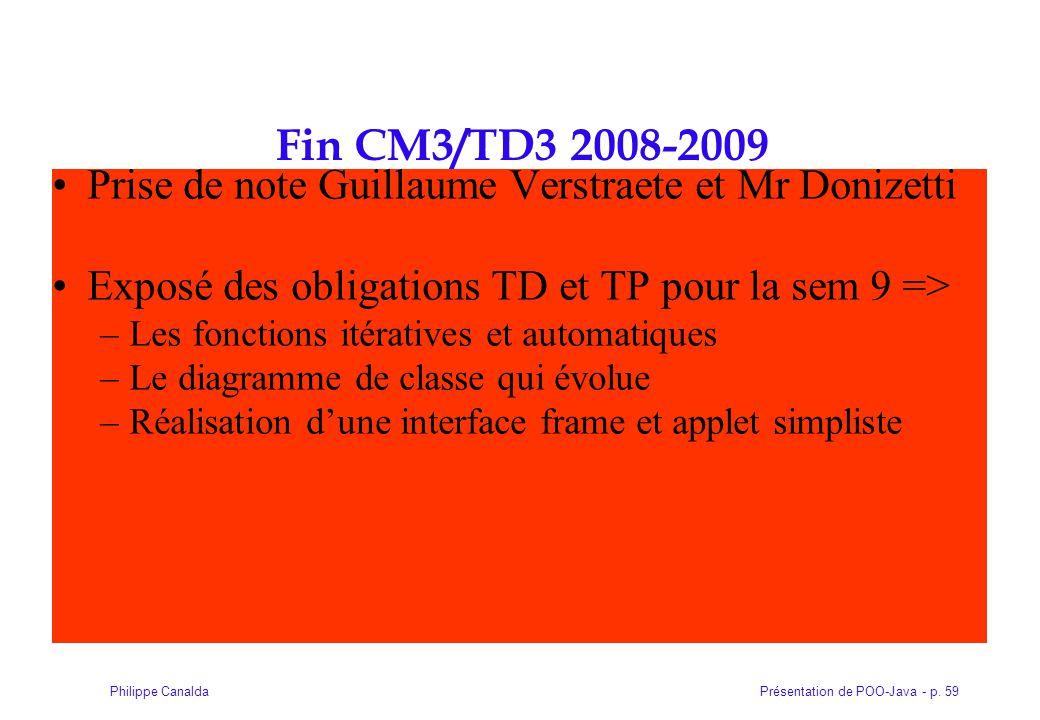 Fin CM3/TD3 2008-2009 Prise de note Guillaume Verstraete et Mr Donizetti. Exposé des obligations TD et TP pour la sem 9 =>