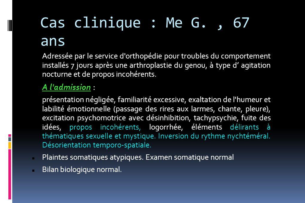 Cas clinique : Me G. , 67 ans A l admission :