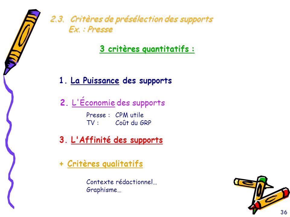 3 critères quantitatifs :