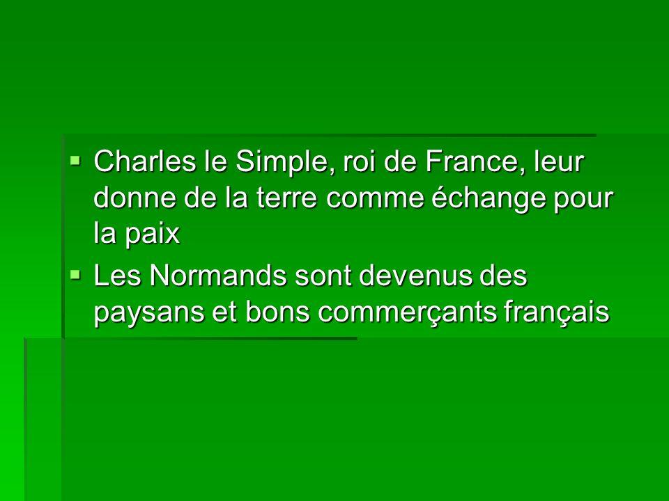 Charles le Simple, roi de France, leur donne de la terre comme échange pour la paix