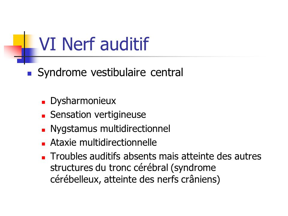 VI Nerf auditif Syndrome vestibulaire central Dysharmonieux