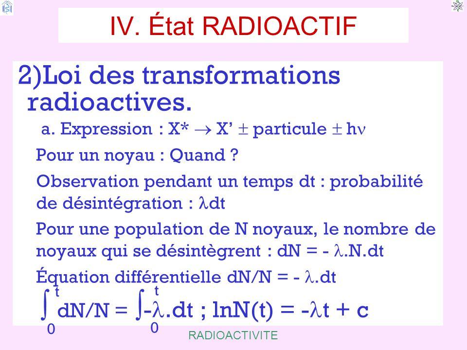  dN/N = -l.dt ; lnN(t) = -lt + c