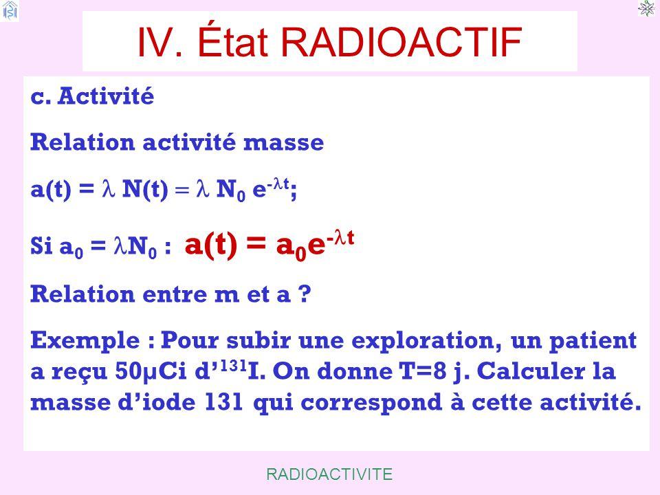 IV. État RADIOACTIF c. Activité Relation activité masse