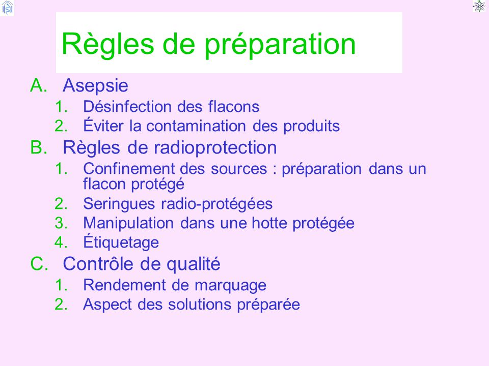 Règles de préparation Asepsie Règles de radioprotection