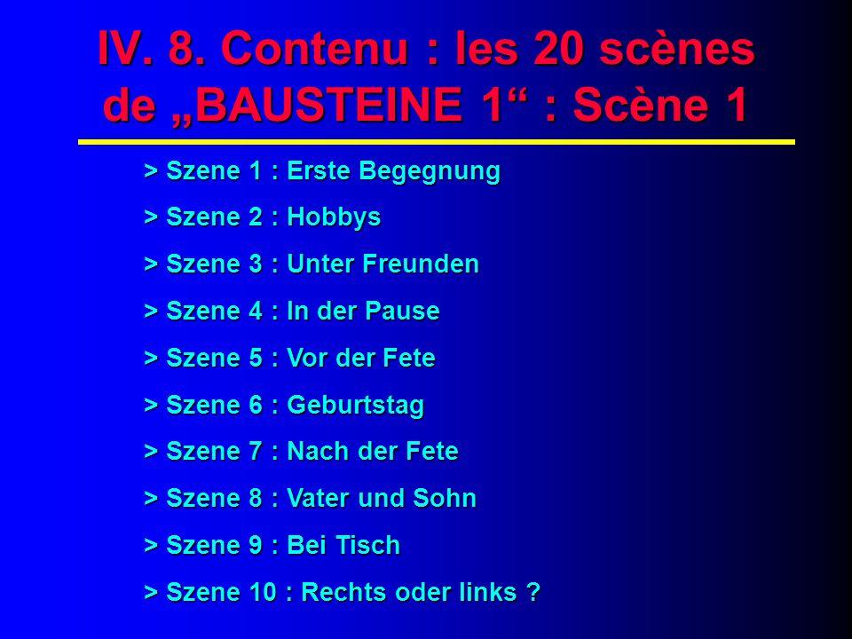 "IV. 9. Contenu : les 20 scènes de ""BAUSTEINE 1 : Scène 1"