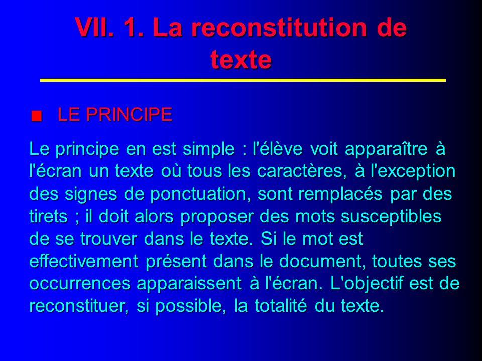VII. 2. La reconstitution de texte (suite)