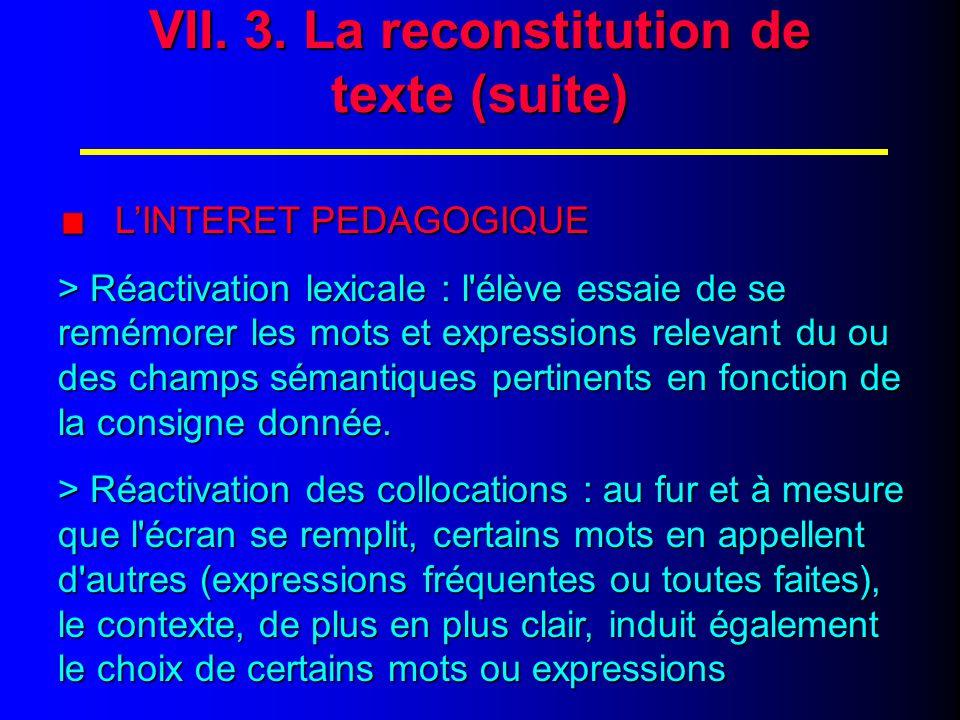 VII. 4. La reconstitution de texte (fin)