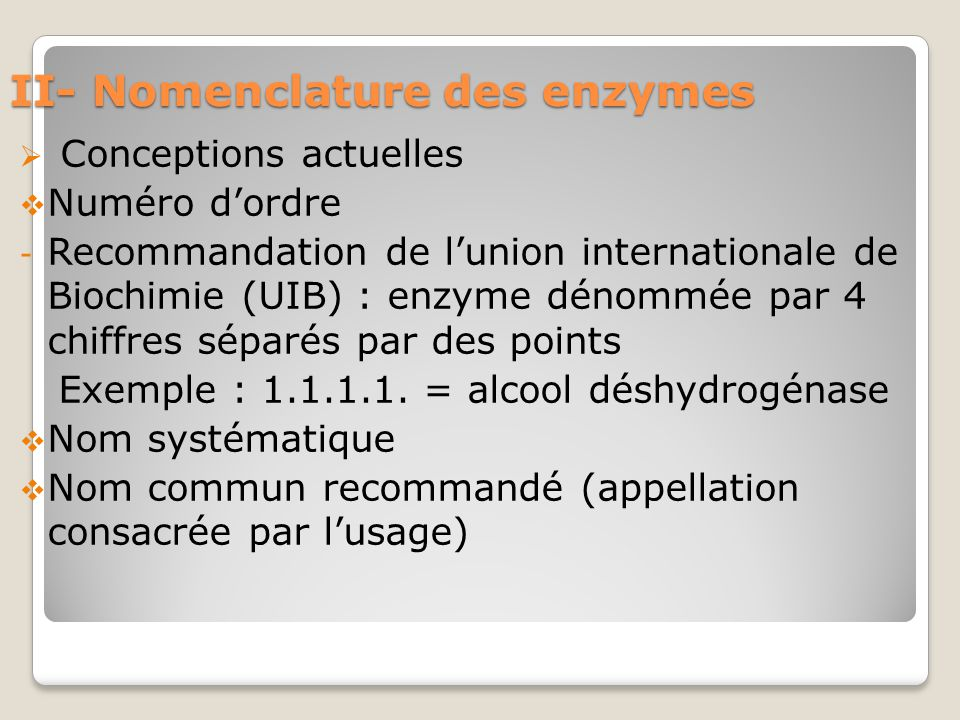 II- Nomenclature des enzymes