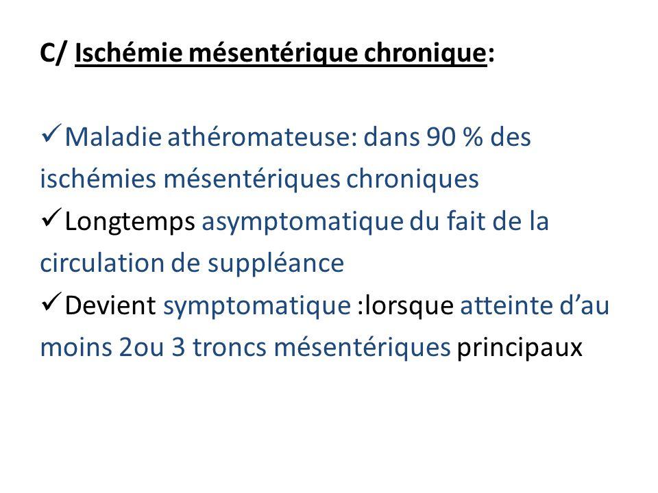 C/ Ischémie mésentérique chronique: