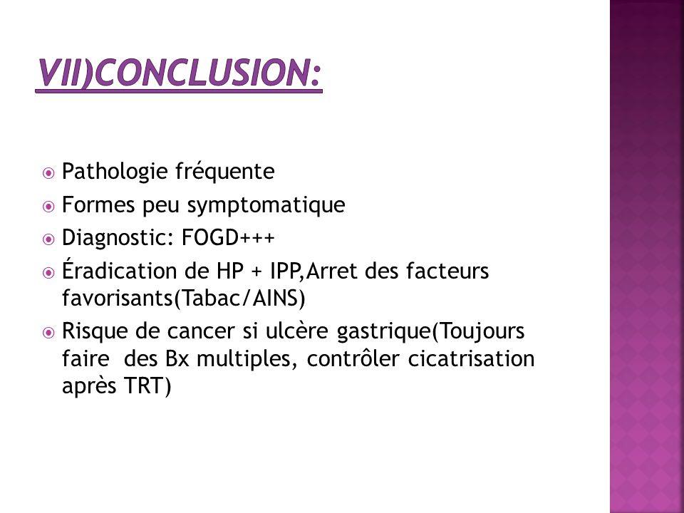 vii)Conclusion: Pathologie fréquente Formes peu symptomatique