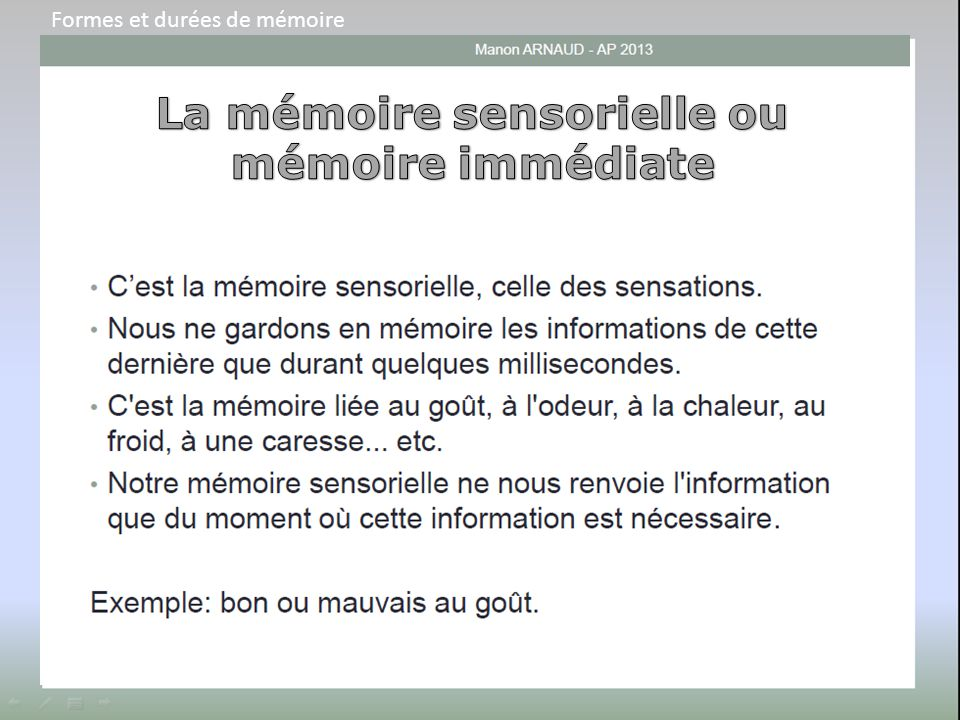 La mémoire sensorielle ou mémoire immédiate