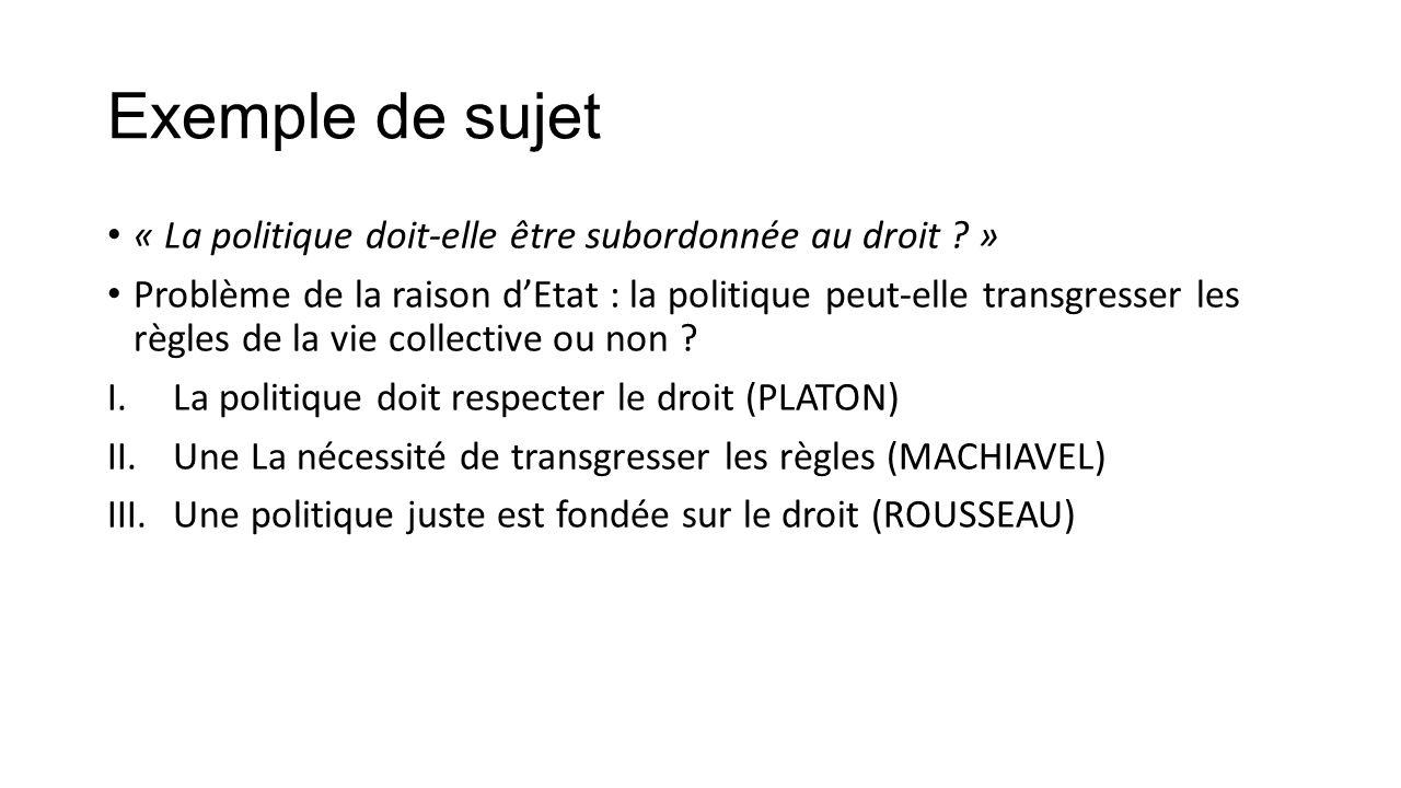 Exemple de sujet « La politique doit-elle être subordonnée au droit »