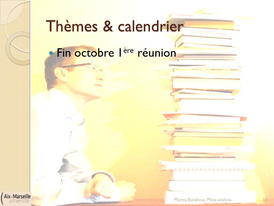 Thèmes & calendrier Fin octobre 1ère réunion