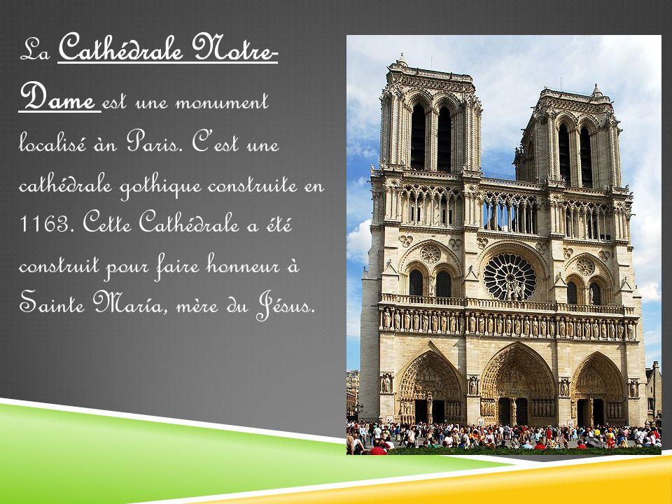 La Cathédrale Notre- Dame est une monument localisé àn Paris