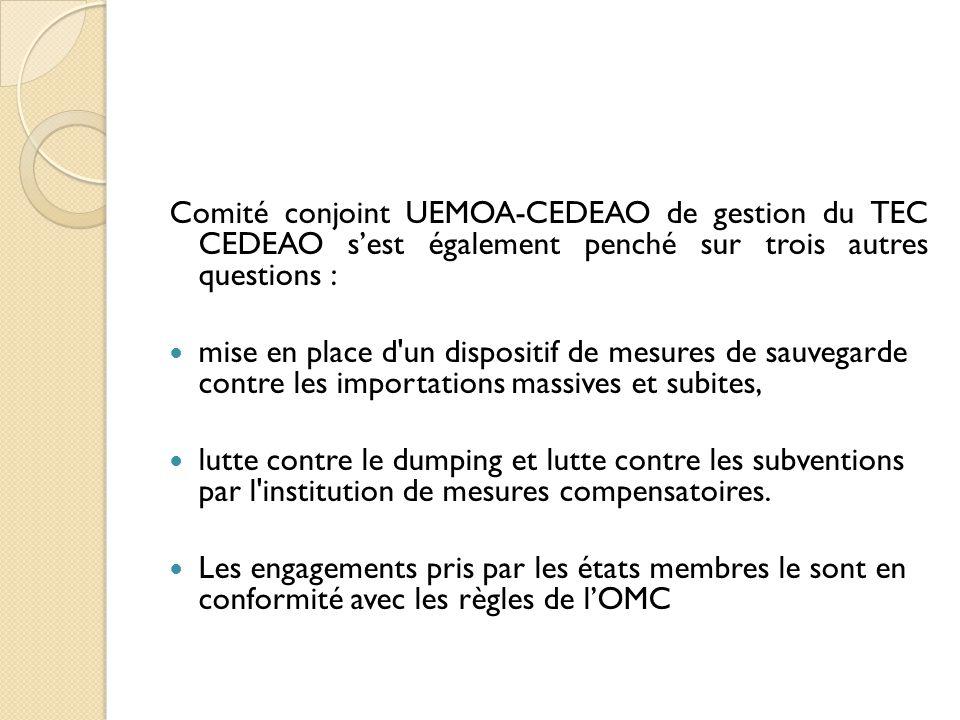 Comité conjoint UEMOA-CEDEAO de gestion du TEC CEDEAO s'est également penché sur trois autres questions :