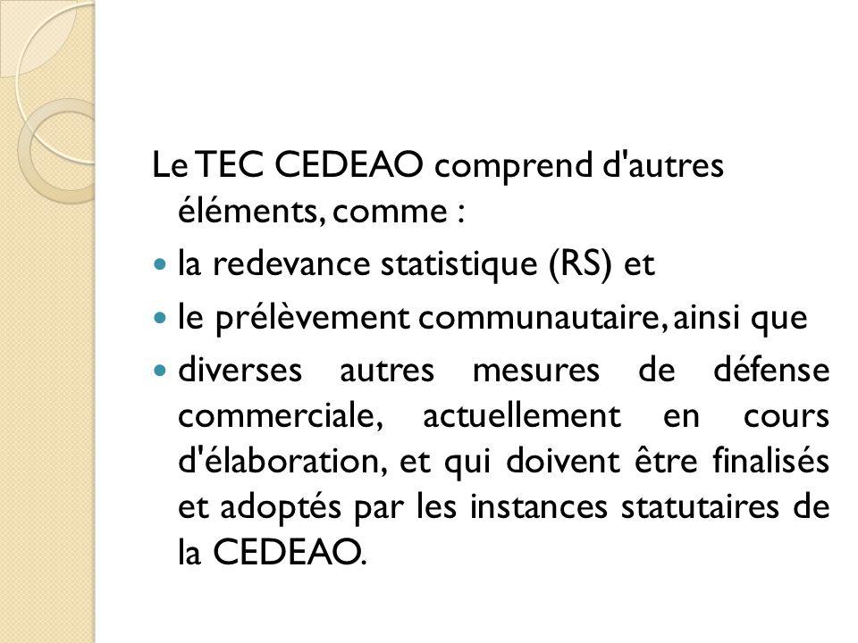 Le TEC CEDEAO comprend d autres éléments, comme :