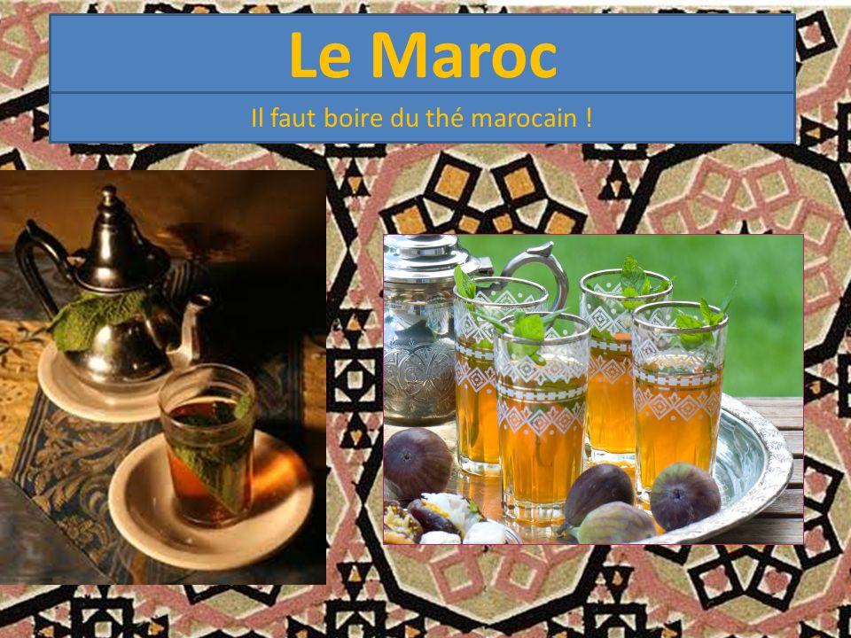 Il faut boire du thé marocain !