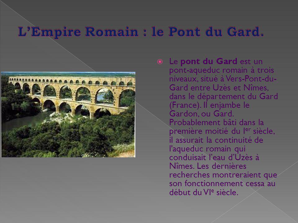 L'Empire Romain : le Pont du Gard.