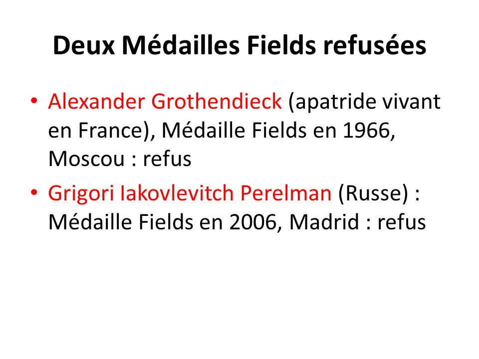 Deux Médailles Fields refusées