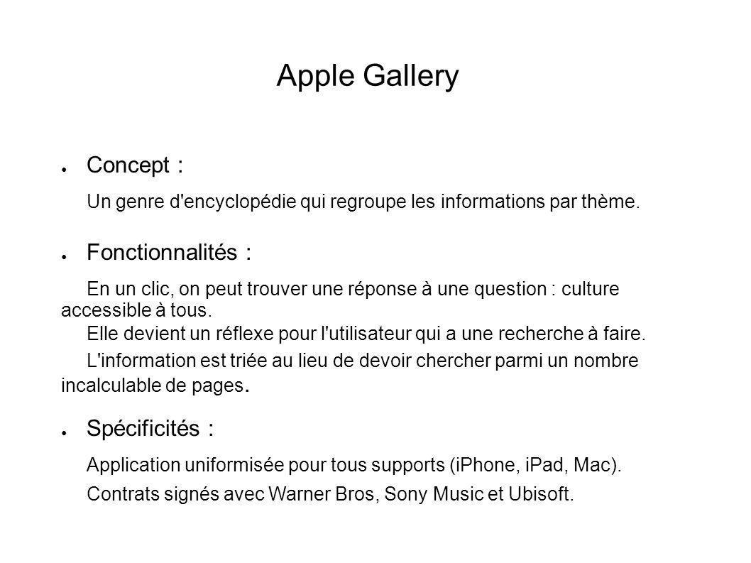 Apple Gallery Concept : Fonctionnalités : Spécificités :