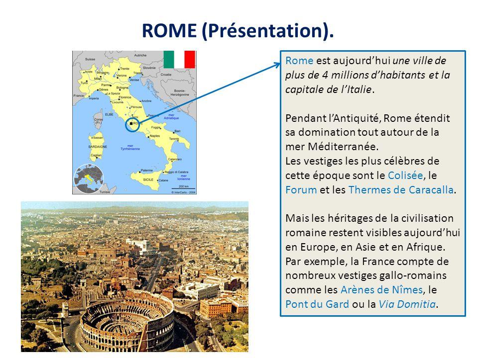 ROME (Présentation). Rome est aujourd'hui une ville de plus de 4 millions d'habitants et la capitale de l'Italie.