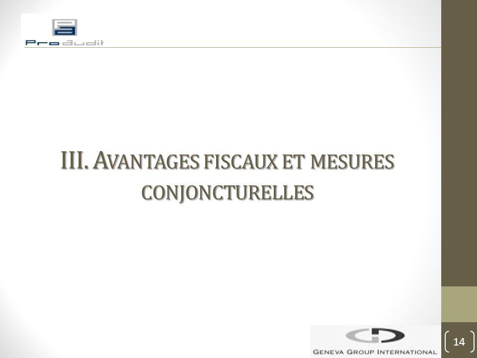 III. Avantages fiscaux et mesures conjoncturelles