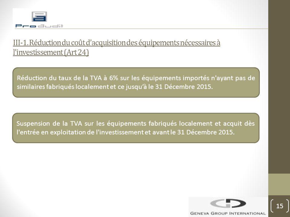 III-1. Réduction du coût d'acquisition des équipements nécessaires à l'investissement (Art 24)