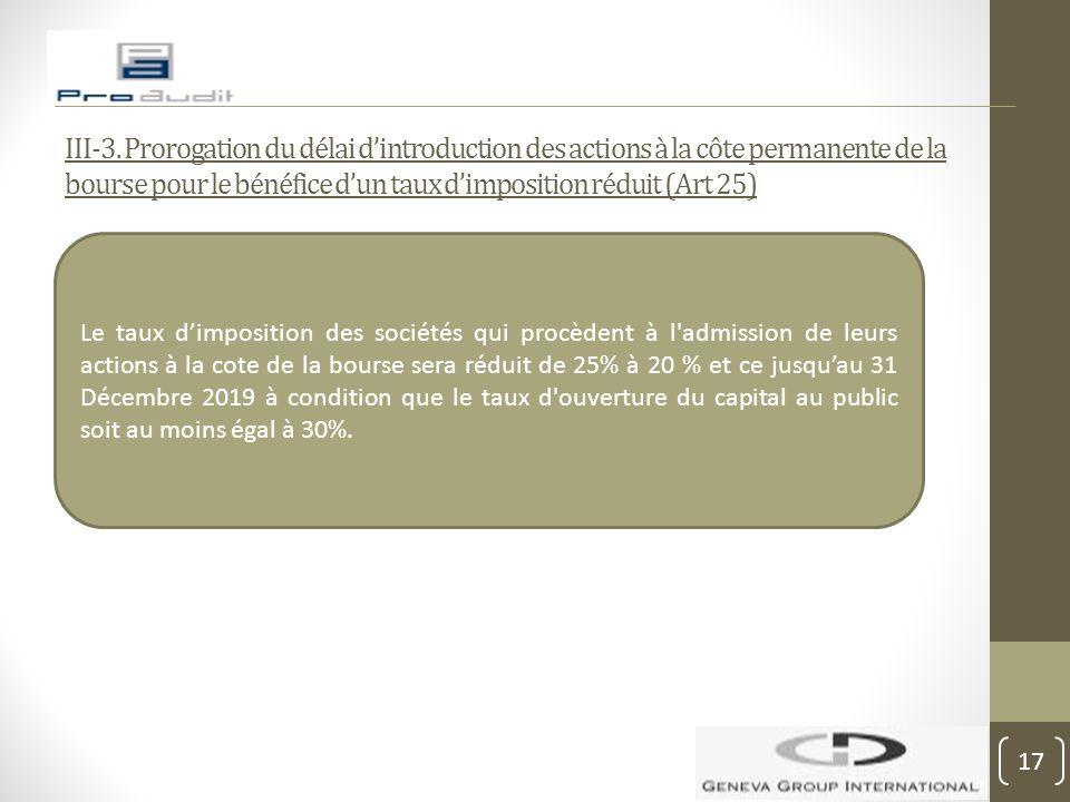 III-3. Prorogation du délai d'introduction des actions à la côte permanente de la bourse pour le bénéfice d'un taux d'imposition réduit (Art 25)