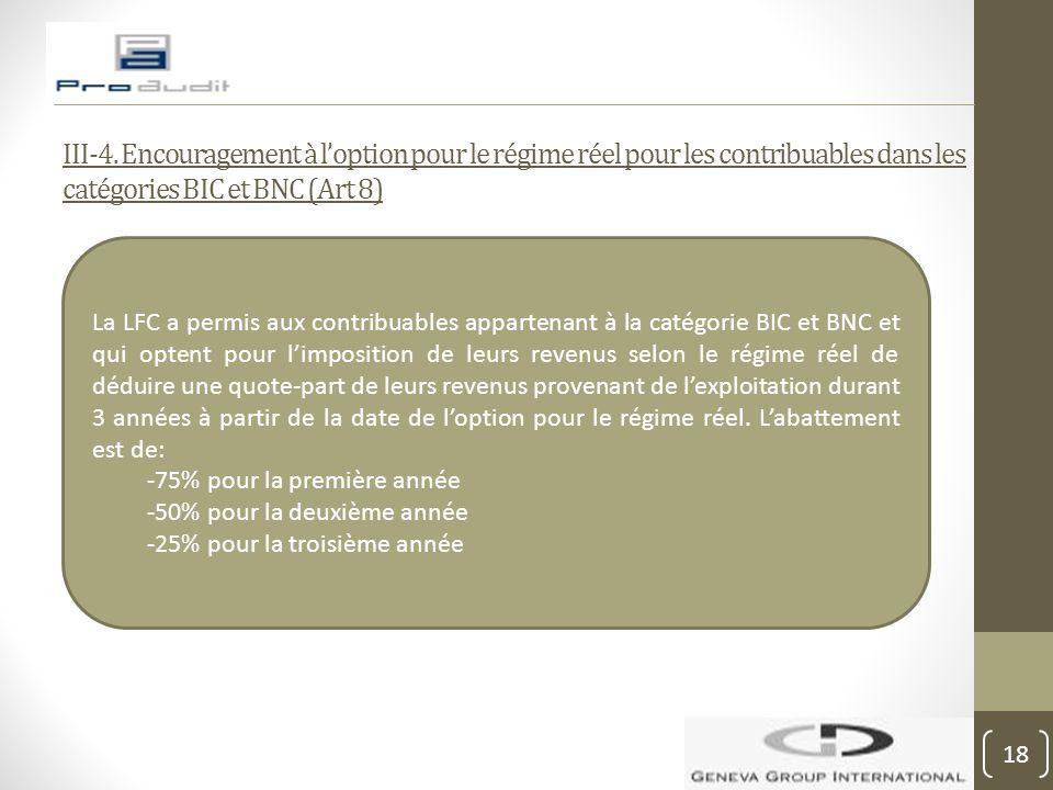 III-4. Encouragement à l'option pour le régime réel pour les contribuables dans les catégories BIC et BNC (Art 8)