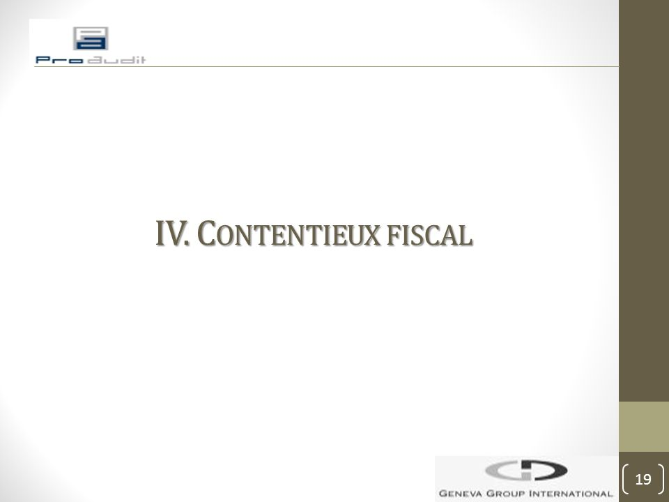 IV. Contentieux fiscal