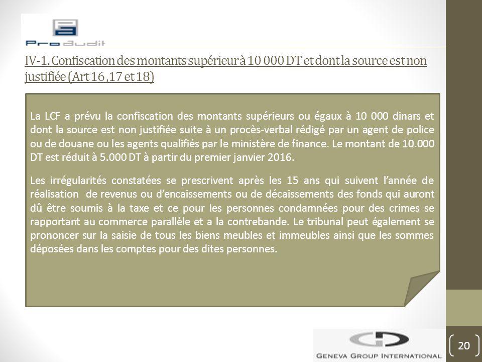 IV-1. Confiscation des montants supérieur à 10 000 DT et dont la source est non justifiée (Art 16 ,17 et 18)