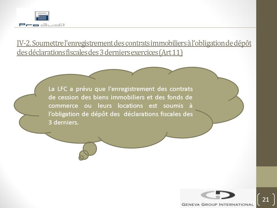IV-2. Soumettre l'enregistrement des contrats immobiliers à l'obligation de dépôt des déclarations fiscales des 3 derniers exercices (Art 11)
