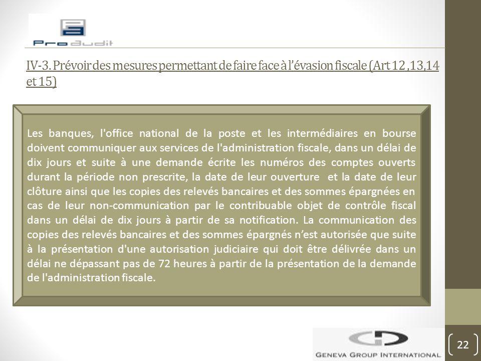 IV-3. Prévoir des mesures permettant de faire face à l'évasion fiscale (Art 12 ,13,14 et 15)